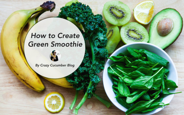 How to Create Best Green Smoothie. Recipe and Video.